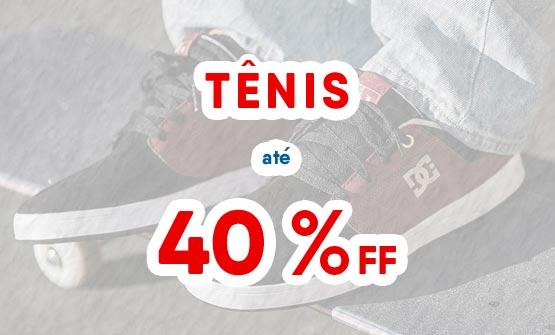 Tênis até 40% OFF